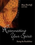 Reconnecting Your Spirit - Mary Shurtleff