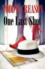 One Last Shot - Todd E Creason