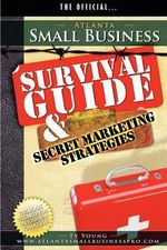 Atlanta Small Business Survival Guide and Secret Marketing Strategies - Ty Young