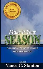 Make It Your Season - Vance C Stanton