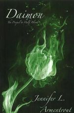 Daimon : The Prequel to Half-Blood : The Covenant Series : Book 1 - Jennifer L. Armentrout