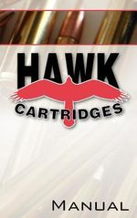 Hawk Cartridges Reloading Manual - Fred D Zeglin