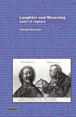 Laughter and Mourning : Point of Rupture - Pamela Noensie