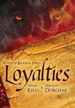 Bonds of Blood & Spirit : Loyalties - Wendi Lynn Kelly