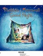 Matilda & Maxwell Good Night (Goodparentgoodchild) : Matilda & Maxwell Good Night (a Bedtime Story to Assist Children to Sleep in Their Own Beds Without a Fuss!) - Stephanie Donaldson-Pressman