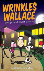 Wrinkles Wallace : Knights of Night School - Marquin Parks
