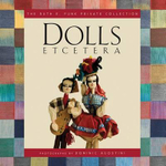 Dolls Etcetera : The Ruth E. Funk Private Collection - Ruth E Funk