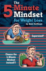 The 5-Minute Mindset for Weight Loss - Bob Hoffman