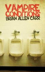 Vampire Conditions : Holler Presents Collection - Brian Allen Carr
