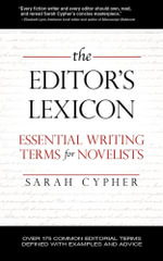 The Editor's Lexicon : Essential Writing Terms for Novelists - Sarah Cypher