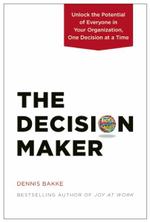The Decision Maker - Dennis Bakke