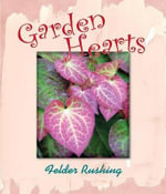 Garden Hearts : The Dynamic Guide for Horse Lovers - Felder Rushing