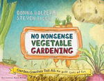 No Nonsense Vegetable Gardening : Garden Coaches Tell All: No Guff. Lots of Fun - Donna M Balzer