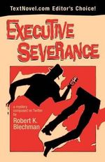 Executive Severance - Robert K Blechman
