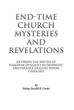 End-Time Church Mysteries and Revelations : Clinical and Forensic Considerations - Bishop Donald R Corder