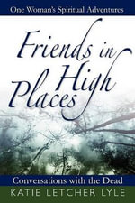 Friends in High Places : A Virginia Family Chronicle, 1895-1947 - Katie Letcher Lyle