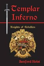 Templar Inferno - Sanford Holst