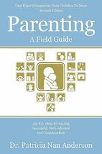 Parenting : A Field Guide - Patricia Nan Anderson
