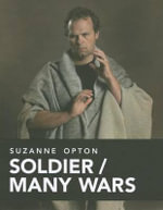 Suzanne Opton - Soldier, Many Wars : Soldier/Many Wars - Ann Jones