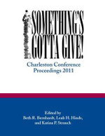 Something's Gotta Give : Charleston Conference Proceedings, 2011