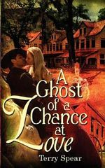 A Ghost of a Chance at Love - Terry Spear