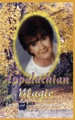 Appalachian Magic; The Life and Lessons of a Fortune Teller - Janet Rice