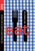 EAT : Los Angeles: The Food Lover's Guide to Los Angeles