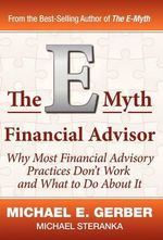 The E-Myth Financial Advisor - E Michael Gerber