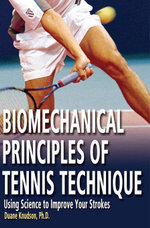 Biomechanical Principles of Tennis Technique : Using Science to Improve Your Strokes - Duane Knudson