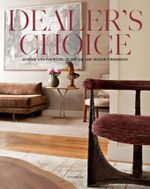 Dealer's Choice : At Home With Purveyors Of Antique And Vintage Furnishings - Craig Kellogg