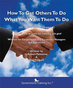 How to Get Others to Do What You Want Them to Do - J. Robert Parkinson