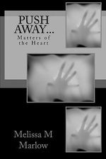 Push Away... : Matters of the Heart - Melissa M Marlow