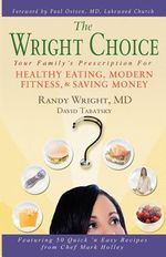 The Wright Choice : Your Family's Prescription for Healthy Eating, Modern Fitness and Saving Money - David Tabatsky