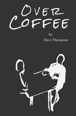 Over Coffee : A Conversation for Gay Partnership and Conservative Faith - Dave Thompson