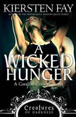 A Wicked Hunger (Creatures of Darkness 1) - Kiersten Fay