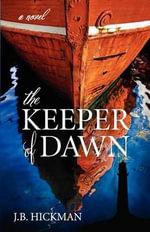 The Keeper of Dawn - John Hickman
