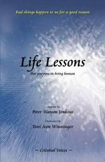 Life Lessons : Our Purpose in Being Human - Peter Watson Jenkins