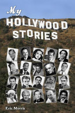 My Hollywood Stories - Eric Morris