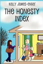 The Honesty Index : The Writer's Guide to Making More Money, Second Ed... - Kelly Kathleen James-Enger