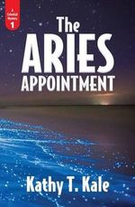 The Aries Appointment - Kathy T Kale