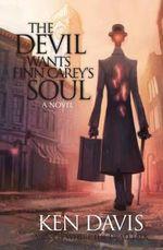 The Devil Wants Finn Carey's Soul - Ken Davis
