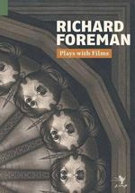 Plays with Films : Expanded Edition - Richard Foreman