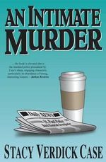 An Intimate Murder - Stacy Verdick Case