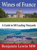 Wines of France : A Guide to 500 Leading Vineyards - Benjamin Lewin Mw