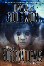 The Supernaturals : A Ghost Story - David L Golemon