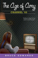 The Age of Amy : Channel '63 - Bruce Edwards