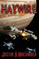 Haywire - Justin R Macumber