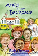Angel in My Backpack : My Backpack! - Rich Grimes