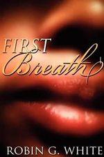 First Breath - Robin G White