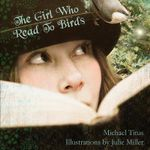 The Girl Who Read to Birds - Michael Titus
